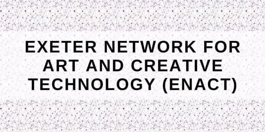 Exeter Network for Art and Creative Technology (ENACT) logo.